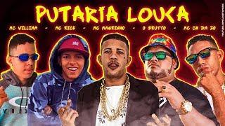 MC CH DA Z.O, O BRUTTO, MC WILLIAM, MC MAGRINHO, MC RICK - PUTARIA LOUCA