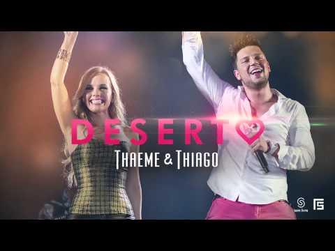 Baixar Thaeme & Thiago - Deserto (Lançamento 2013)