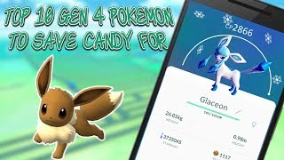 Top 10 Pokemon To Save Candy For In Gen 4