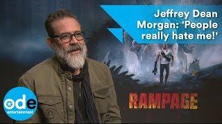 Rampage: Jeffrey Dean Morgan: 'People really hate me!'