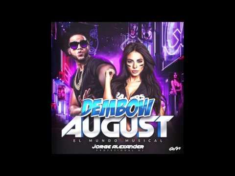DEMBOW DOMINICANO AUGUST EL MUNDO MUSICAL 2017 DJ JORGE ALEXANDER