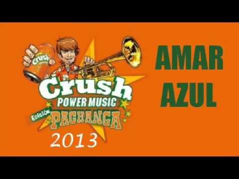 Amar Azul - Crush Power Music 2013 (Presentación Completa)