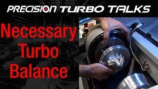 Is Turbocharger Balancing Important? - Precision Turbo Talks