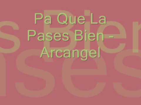Arcangel - Pa' Que La Pases Bien