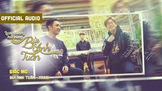 [Audio] Giấc Mơ (ft. Yanbi) | Lang Thang Hát Cùng Bùi Anh Tuấn