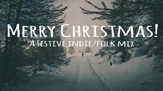 A Festive Indie/Folk Mix [Merry Christmas!]
