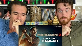 MARDAANI 2 Trailer REACTION!! | Rani Mukerji