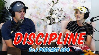 DISCIPLINE - The D Word! | Ellie and Jared Podcast 004