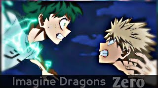 Boku no hero Academia / BAKUGO VS MIDORIYA 「AMV」Imagine Dragons - Zero (Lyrics)