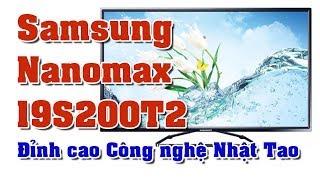Samsung Nanomax 19S200T2 đỉnh cao Công nghệ Nhật Tảo