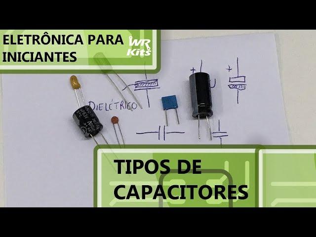 POLIÉSTER VS CERÂMICO: TIPOS DE CAPACITORES | Eletrônica para Iniciantes #102