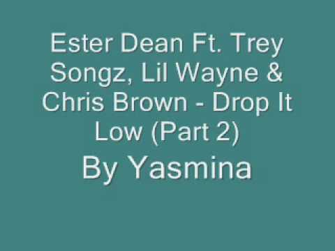 Ester Dean Ft. Trey Songz, Lil Wayne & Chris Brown - Drop It Low.