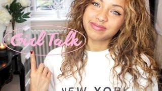 GIRL TALK | Bad Relationships + Self Confidence