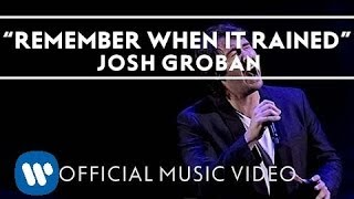Josh Groban feat. Judith Hill - Remember When It Rained
