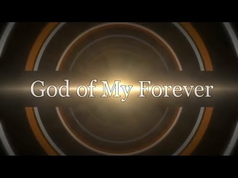 GOD OF MY FOREVER (Lyrical Video)