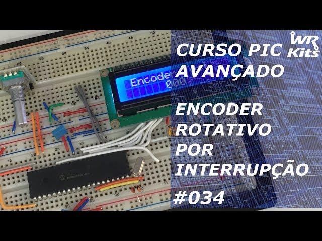 ENCODER ROTATIVO POR INTERRUPÇÃO | Curso de PIC Avançado #034