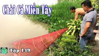 trải nghiệm chài lưới bắt cá ở miền tây vui quá   fishing   NGÃ NĂM TV Tập 149