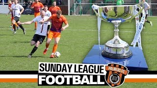 """Sunday League Football - """"THE BEST IN ESSEX"""" (Cup Final)"""