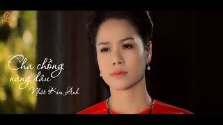 Cha Chồng Nàng Dâu - Nhật Kim Anh [Official]