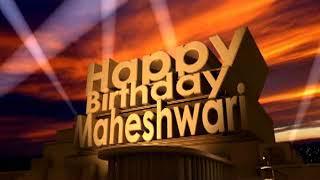 Happy Birthday Maheshwari