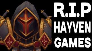 R.I.P Hayven Games -