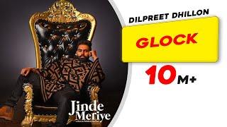 Glock – Dilpreet Dhillon – Jinde Meriye Video HD