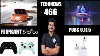 Technews 466 Google Stadia,Flipkart Sorting Bots,PUBG Season 6,Opera VPN,Apple Airpods etc