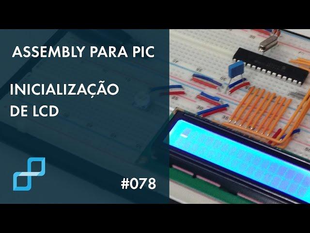 INICIALIZAÇÃO DE LCD | Assembly para PIC #078