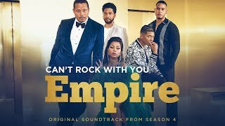 Can't Rock With You (Full Song) | Season 4 | EMPIRE