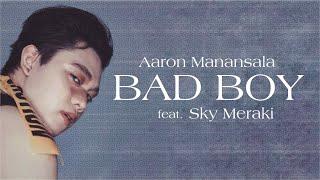 Aaron Manansala - Bad Boy (Official Lyric Video) ft. Sky Meraki