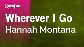 Wherever I Go - Hannah Montana | Karaoke Version | KaraFun