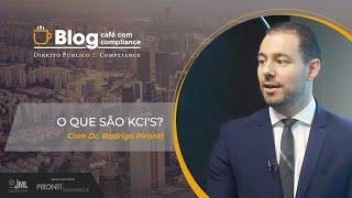 O que são KCI's? | Dr. Rodrigo Pironti | Café com Compliance