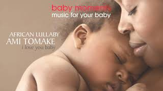 Baby Moments - Ami Tomake - African Lullaby - Physiotherapy Therapies