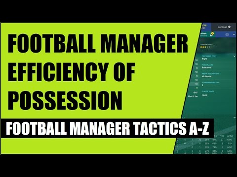 Football Manager Efficiency of Possession - Football Manager Tips