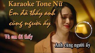 [Karaoke] Em đã thấy anh cùng người ấy karaoke tone nữ |Hương Giang Idol | Kara Sub