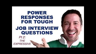 How to Answer Tough Job Interview Questions: Communication Skills for Job Interviews