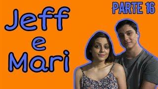 Jeff e Mari-parte 16