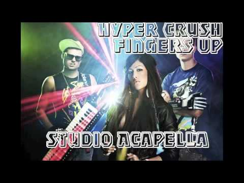 Hyper Crush - Fingers Up (Studio Acapella)