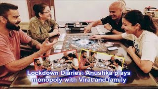 Lockdown Diaries: Anushka plays monopoly with Virat and fa..