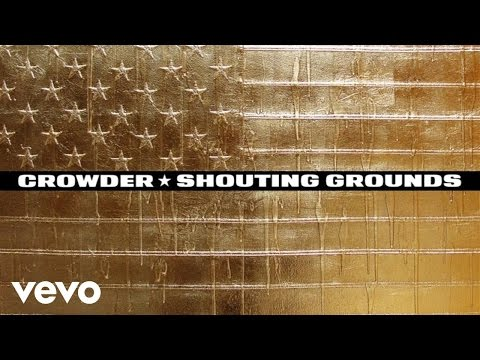 Crowder - Shouting Grounds (Audio)