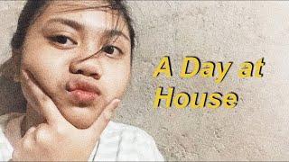 A DAY AT HOUSE + STORY TELLING HAHAHA!!