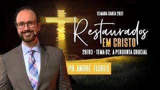 28/03/21 - RESTAURADOS EM CRISTO | 2º DIA