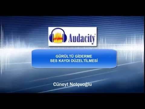 Audacity ile Gürültü Giderme, Ses Düzeltme, Parazit Yok Etme