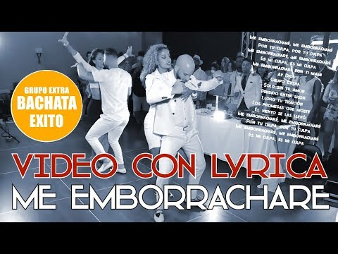 GRUPO EXTRA ► ME EMBORRACHARE (LYRIC/LETRA) ► BACHATA 2018