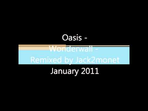 Oasis - Wonderwall (Jack2monet 2011 Synth Pop Remix)