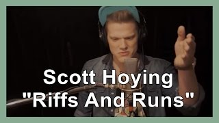 "Scott Hoying's ""Riffs And Runs"""