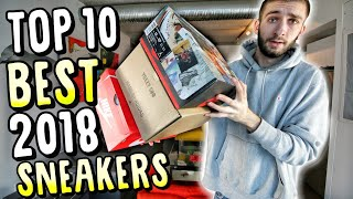 TOP 10 BEST SNEAKERS RELEASED in 2018! I NEED TO BUY ALL of THEM!