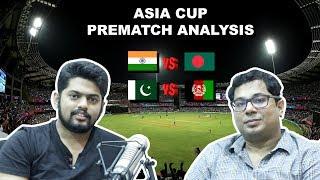 Asia Cup 2018 - Pre-Match Analysis   India vs Bangladesh   Pakistan vs Afghanistan
