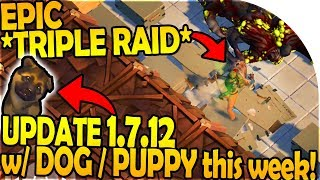 EPIC *TRIPLE RAID* - UPDATE 1.7.12 w/ DOG PUPPY THIS WEEK - Last Day On Earth Survival 1.7.10 Update