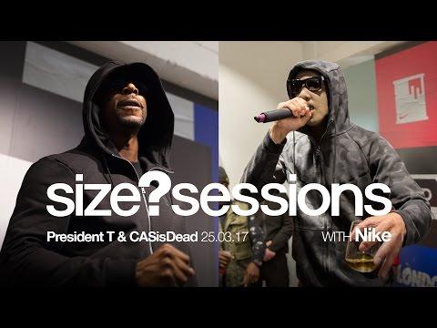 size? sessions - President T & CASisDead